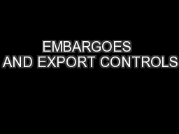 EMBARGOES AND EXPORT CONTROLS PowerPoint PPT Presentation