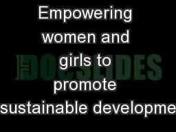 Empowering women and girls to promote sustainable developme
