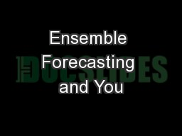Ensemble Forecasting and You