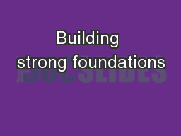 Building strong foundations PowerPoint PPT Presentation