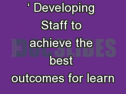 ' Developing Staff to achieve the best outcomes for learn