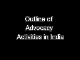 Outline of Advocacy Activities in India