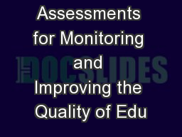 Assessments for Monitoring and Improving the Quality of Edu