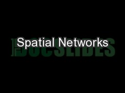 Spatial Networks