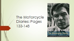 The Motorcycle Diaries: Pages 133-148