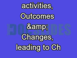 1 Project activities, Outcomes & Changes, leading to Ch