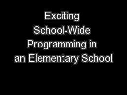 Exciting School-Wide Programming in an Elementary School PowerPoint PPT Presentation