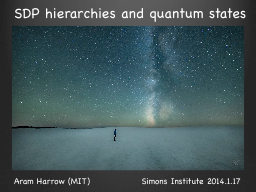 SDP hierarchies and quantum states PowerPoint PPT Presentation