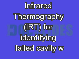 Infrared Thermography (IRT) for identifying failed cavity w