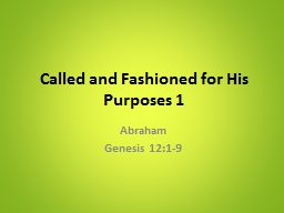 Called and Fashioned for His Purposes 1