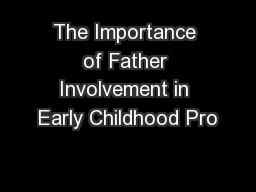 The Importance of Father Involvement in Early Childhood Pro