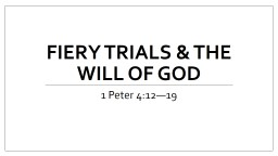 Fiery Trials & the will of God