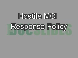 Hostile MCI Response Policy