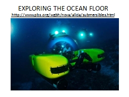 EXPLORING THE OCEAN FLOOR
