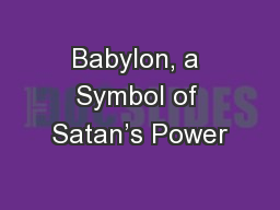 Babylon, a Symbol of Satan's Power