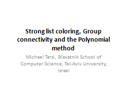 Strong list coloring, Group connectivity and the Polynomial