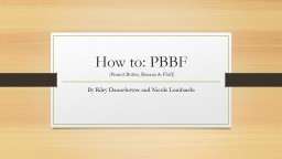 How to: PBBF