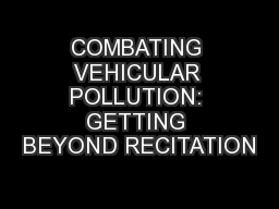 COMBATING VEHICULAR POLLUTION: GETTING BEYOND RECITATION