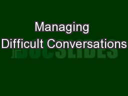 Managing Difficult Conversations PowerPoint PPT Presentation