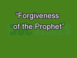 """Forgiveness of the Prophet"" PowerPoint PPT Presentation"