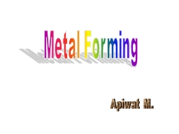 Metal Forming PowerPoint PPT Presentation
