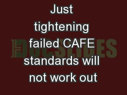 Just tightening failed CAFE standards will not work out