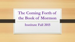 The Coming Forth of the Book of Mormon