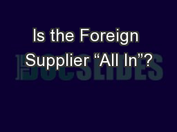 """Is the Foreign Supplier """"All In""""?"""