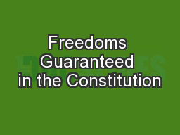 Freedoms Guaranteed in the Constitution