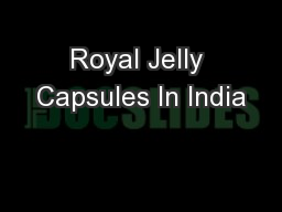 Royal Jelly Capsules In India