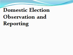 Domestic Election Observation and Reporting