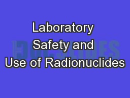 Laboratory Safety and Use of Radionuclides