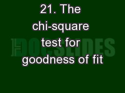 21. The chi-square test for goodness of fit