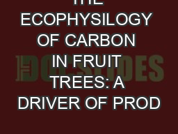 THE ECOPHYSILOGY OF CARBON IN FRUIT TREES: A DRIVER OF PROD