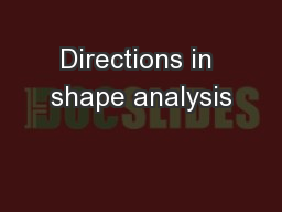 Directions in shape analysis PowerPoint PPT Presentation