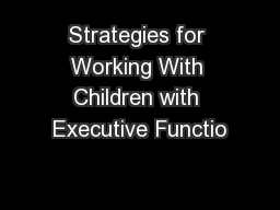Strategies for Working With Children with Executive Functio
