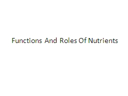 Functions And Roles Of Nutrients