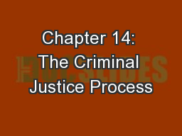 Chapter 14: The Criminal Justice Process PowerPoint PPT Presentation