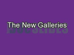 The New Galleries PowerPoint Presentation, PPT - DocSlides