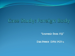 Case Study: Foreign Body