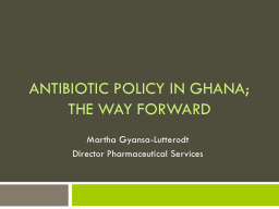 Antibiotic Policy in Ghana; the way forward
