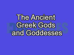 The Ancient Greek Gods and Goddesses PowerPoint PPT Presentation