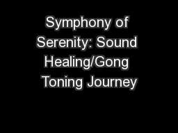 Symphony of Serenity: Sound Healing/Gong Toning Journey