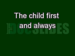 The child first and always