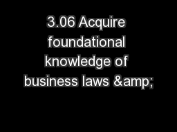 3.06 Acquire foundational knowledge of business laws & PowerPoint PPT Presentation