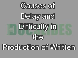 Causes of Delay and Difficulty in the Production of Written