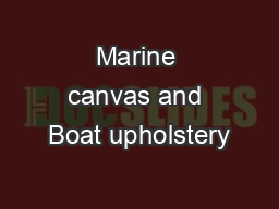 Marine canvas and Boat upholstery