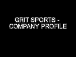 GRIT SPORTS - COMPANY PROFILE PowerPoint PPT Presentation