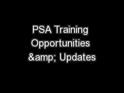 PSA Training Opportunities & Updates PowerPoint PPT Presentation