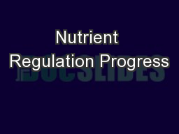 Nutrient Regulation Progress